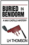 Buried In Benidorm (Max Castillo Mystery #1)