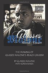 The Making Of Glasses Malone's Beach Cruiser