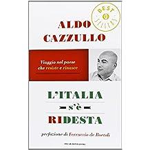 L'Italia s'è ridesta. Viaggio nel paese che resiste e rinasce