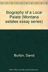 Biography of a Local Palate (Montana estates essay series)