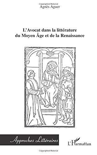 L'Avocat dans la littérature du Moyen Age et de la Renaissance