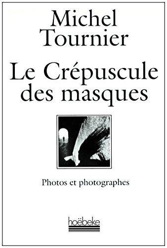 Le Crépuscule des masques : Photos et photographes