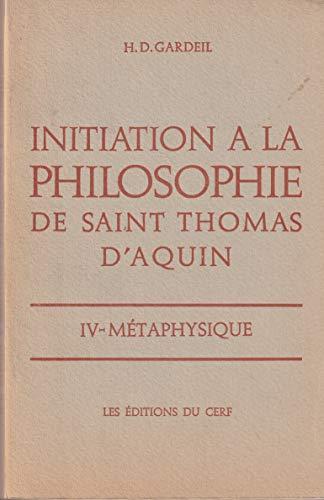 Initiation à la philosophie de Saint Thomas d'Aquin. Volume IV seul : Métaphysique. Editions du Cerf. 1966. (Religion, Catholicisme, Philosophie, Thomisme)
