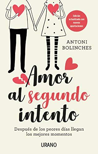 Amor al segundo intento (Crecimiento personal) por Antoni Bolinches