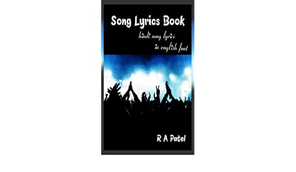 Song Lyrics Book: Hindi Song Lyrics In English Font (Hindi