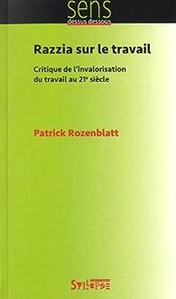 Razzia sur le travail par Patrick Rozenblatt