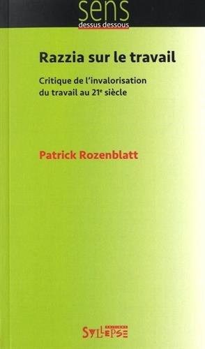 Razzia sur le travail : Critique de l'invalorisation du travail au 21e siècle