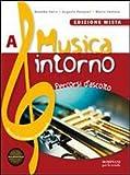 Musica intorno. Vol. A-B. Per la Scuola media. Con DVD-ROM. Con espansione online
