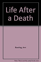 Life After a Death by Ann Bowling (1982-10-21)