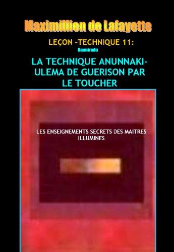 Leçon-Technique 11: La technique Anunnaki-Ulema de guérison par le toucher par Maximillien de Lafayette