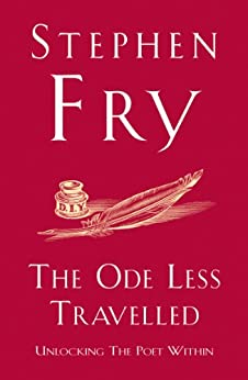 The Ode Less Travelled: Unlocking the Poet Within by [Fry, Stephen]
