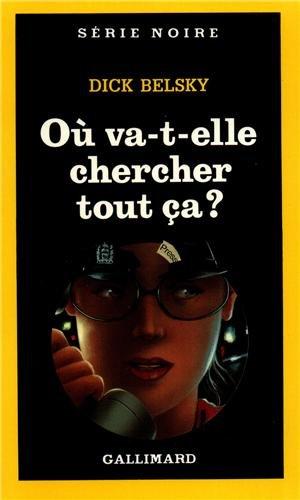 Ou Va T Elle Cherch CA (Serie Noire 1)