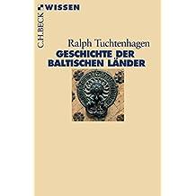 Geschichte der baltischen Länder (Beck'sche Reihe 2355)