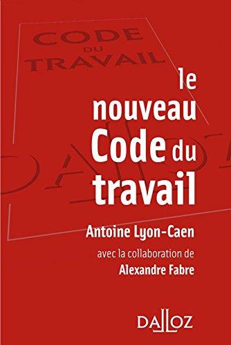 Le nouveau Code du travail - 1ère éd.