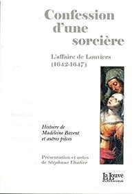 Confession d'une sorcière : L'affaire de Louviers (1642-1647) par Stéphane Vautier