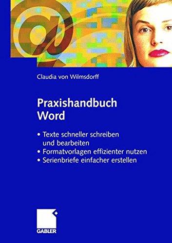 Praxishandbuch Word: Texte schneller schreiben und bearbeiten - Formatvorlagen effizienter nutzen - Serienbriefe einfacher erstellen (German Edition)