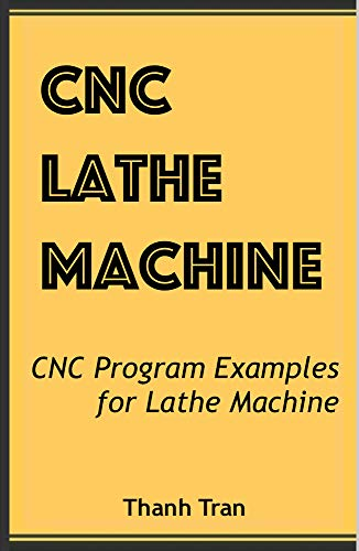 CNC Lathe Machine: CNC Program Examples For Lathe Machine