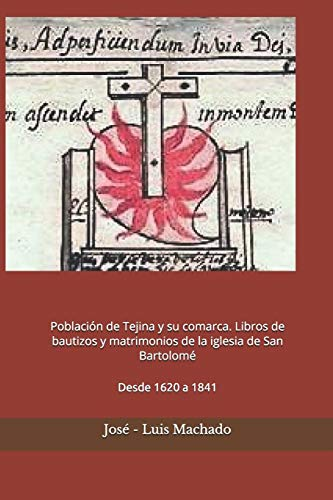 Población de Tejina y su comarca. Libros de bautizos y matrimonios de la iglesia de San Bartolomé: Desde 1620 a 1841