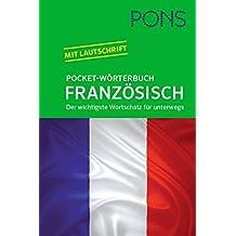 PONS Pocket-Wörterbuch Französisch: Französisch - Deutsch / Deutsch - Französisch. Der wichtigste Wortschatz für unterwegs zum Mitnehmen