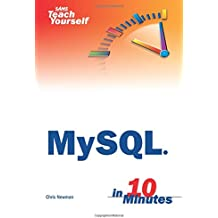 Sams Teach Yourself MySQL in 10 Minutes (SAMS TEACH YOURSELF IN 10 MINUTES)