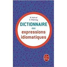 Dictionnaire des expressions idiomatiques françaises de Mahtab Ashraf,Denis Miannay ( 25 août 1999 )