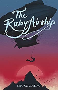 The Ruby Airship (The Diamond Thief Trilogy Book 2) by [Gosling, Sharon]