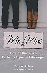Mr. and Mrs. How to Thrive in a Perfectly Imperfect Marriage: A Christian Marriage Advice Book