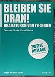 Bleiben Sie dran!: Dramaturgie von TV-Serien (Praxis Film)