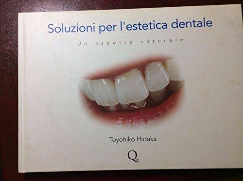 Soluzioni per l'estetica dentale. Un aspetto naturale