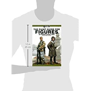 The Painting Guide for Figures of World War Two: Concept, Technics and Examples
