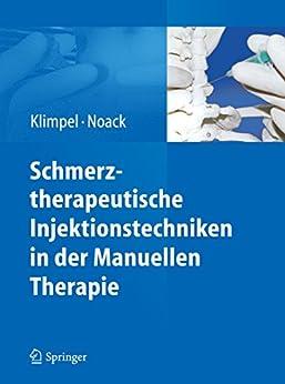 Schmerztherapeutische Injektionstechniken in der Manuellen Therapie