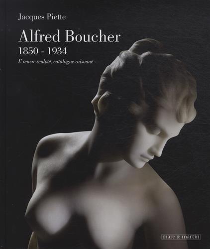Alfred Boucher (1850-1934) par Jacques Piette