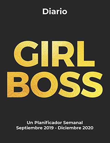GIRL BOSS Diario Un Planificador Semanal Septiembre 2019 - Diciembre 2020: Organizador de 16 meses para chicas de oficina