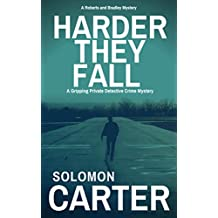 Harder They Fall: A Gripping Private Detective Crime Mystery (Harder They Fall Private Investigator Crime Series Book 1)