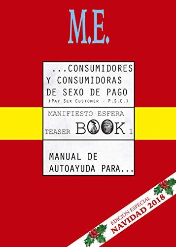 MANUAL DE AUTOAYUDA PARA CONSUMIDORES Y CONSUMIDORAS DE SEXO DE PAGO: MANIFIESTO ESFERA (TEASER BOOK nº 1) por ANONIMO ANONIMO