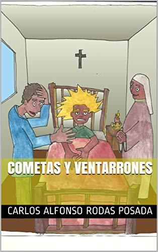 Cometas y ventarrones por Carlos Alfonso Rodas Posada