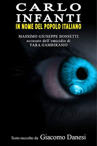 In nome del popolo italiano  Massimo Bossetti accusato dell omicidio di Yara  Gambirasio di d1e57c4042c