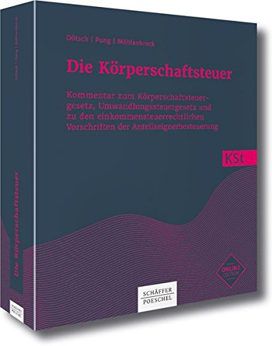 Die Körperschaftsteuer: Kommentar zum Körperschaftsteuergesetz, Umwandlungssteuergesetz und zur internationalen Gewinnabgrenzung - Körperschaftsteuer-e&e