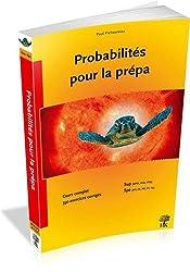 Probabilités pour la prépa : Cours et 353 exercices corrigés MPSI, PCSI, PTSI, MP, PC, PSI, PT