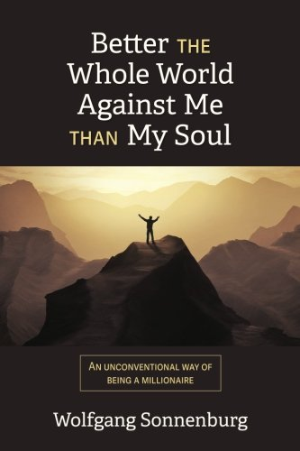 Better the Whole World Against Me Than My Soul: An Unconventional Way of Being a Millionaire