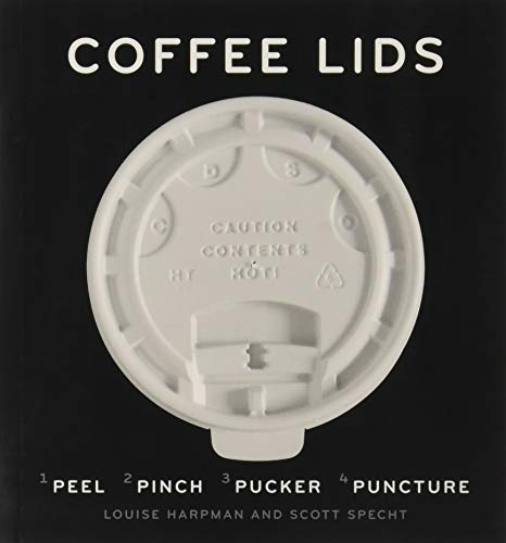 Coffee Lids: Peel, Pinch, Pucker, Puncture
