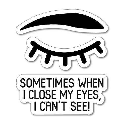 Close My Eyes Sticker Decal Funny Adult Hard Hat Bumper Laptop