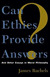 Can Ethics Provide Answers?: And Other Essays in Moral Philosophy (Studies in Social, Political and Legal Philosophy)
