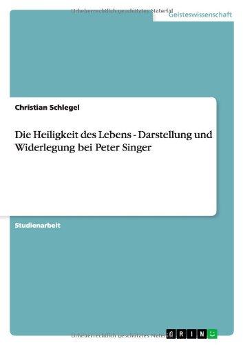 Die Heiligkeit des Lebens - Darstellung und Widerlegung bei Peter Singer