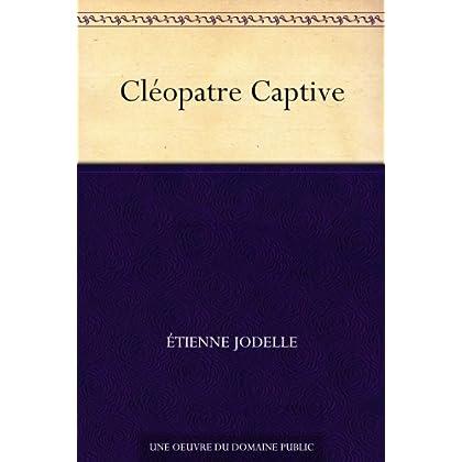 Cléopatre Captive