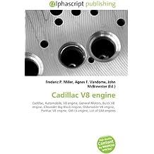 Cadillac V8 engine: Cadillac, Automobile, V8 engine, General Motors, Buick V8  engine, Chevrolet Big-Block engine, Oldsmobile V8 engine,  Pontiac V8 engine, GM LS engine, List of GM engines