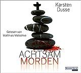 Achtsam morden: Ein entschleunigter Kriminalroman
