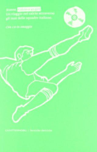 Preisvergleich Produktbild Calcio a 45 giri. Un viaggio nel calcio attraverso gli inni delle squadre italiane. Con CD Audio