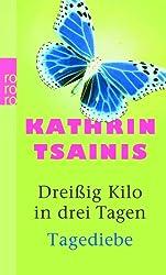 Dreißig Kilo in drei Tagen / Tagediebe: Zwei Romane
