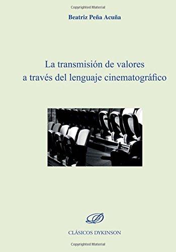 Transmisión de valores a través del lenguaje cinematográfico.La (Clasicos (dykinson)) por Beatriz Peña Acuña